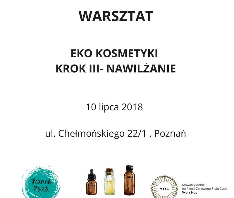 Warsztat tworzenia EKO Kosmetyków – Krok III – NAWILŻANIE