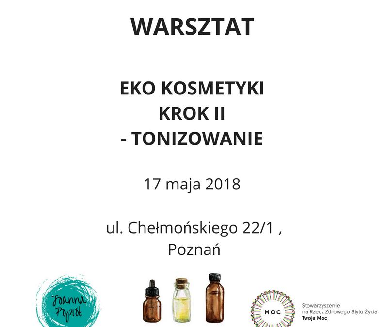 Warsztat tworzenia EKO Kosmetyków – Krok II – TONIZOWANIE